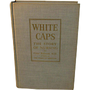 White Caps The Story of Nursing 1946 First Edition Book by Victor Robinson