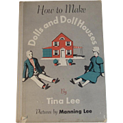 1948 How to Make Dolls and Doll Houses Book by Tina and Manning Lee