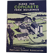 c1940s Plans for Concrete Farm Buildings Book by Portland Cement Association