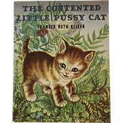 1949 The Contented Little Pussy Cat Children's Book by Frances Ruth Keller Illustrated by Adele Werber and Doris Laslo - Red Tag Sale Item