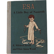 1930 Esa A Little Boy of Nazareth by Nevill & Wood Childrens Book