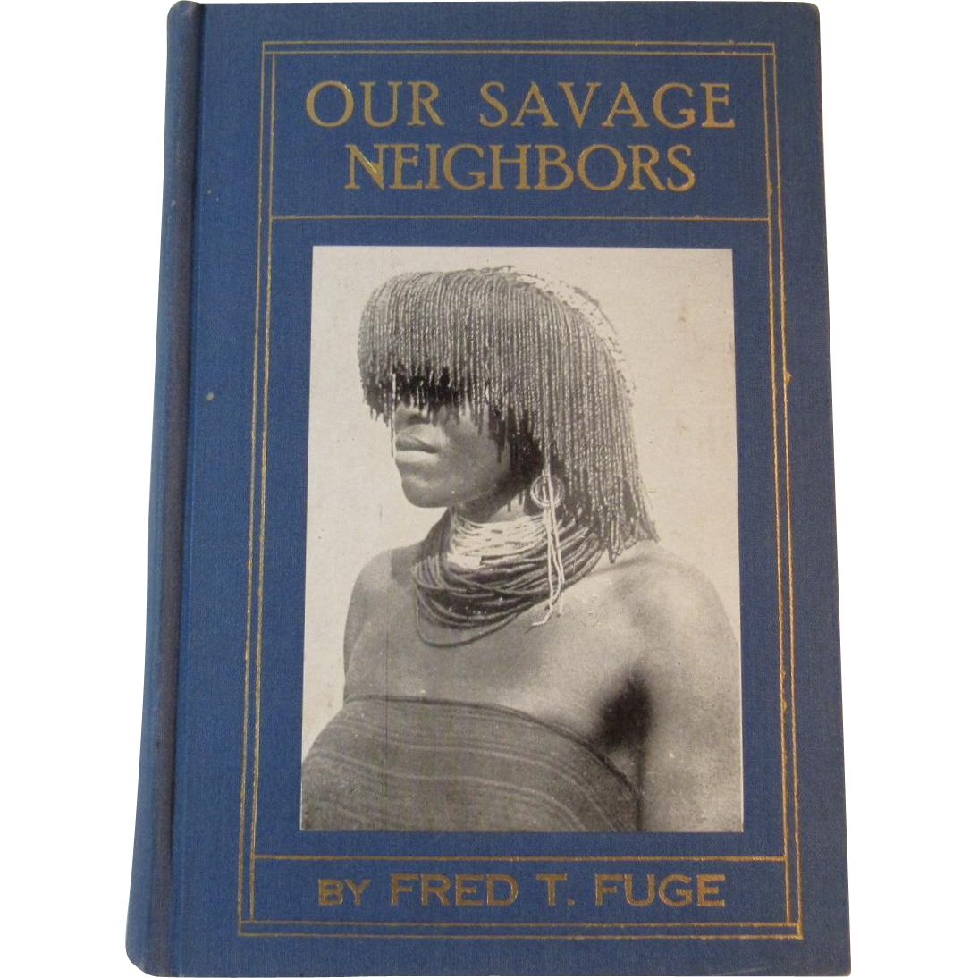our savage neighbors sixteen years among the zulus by fred fuge book from ssmooreantiques on. Black Bedroom Furniture Sets. Home Design Ideas