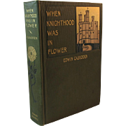 1898 When Knighthood Was in Flower by Edwin Caskoden Book