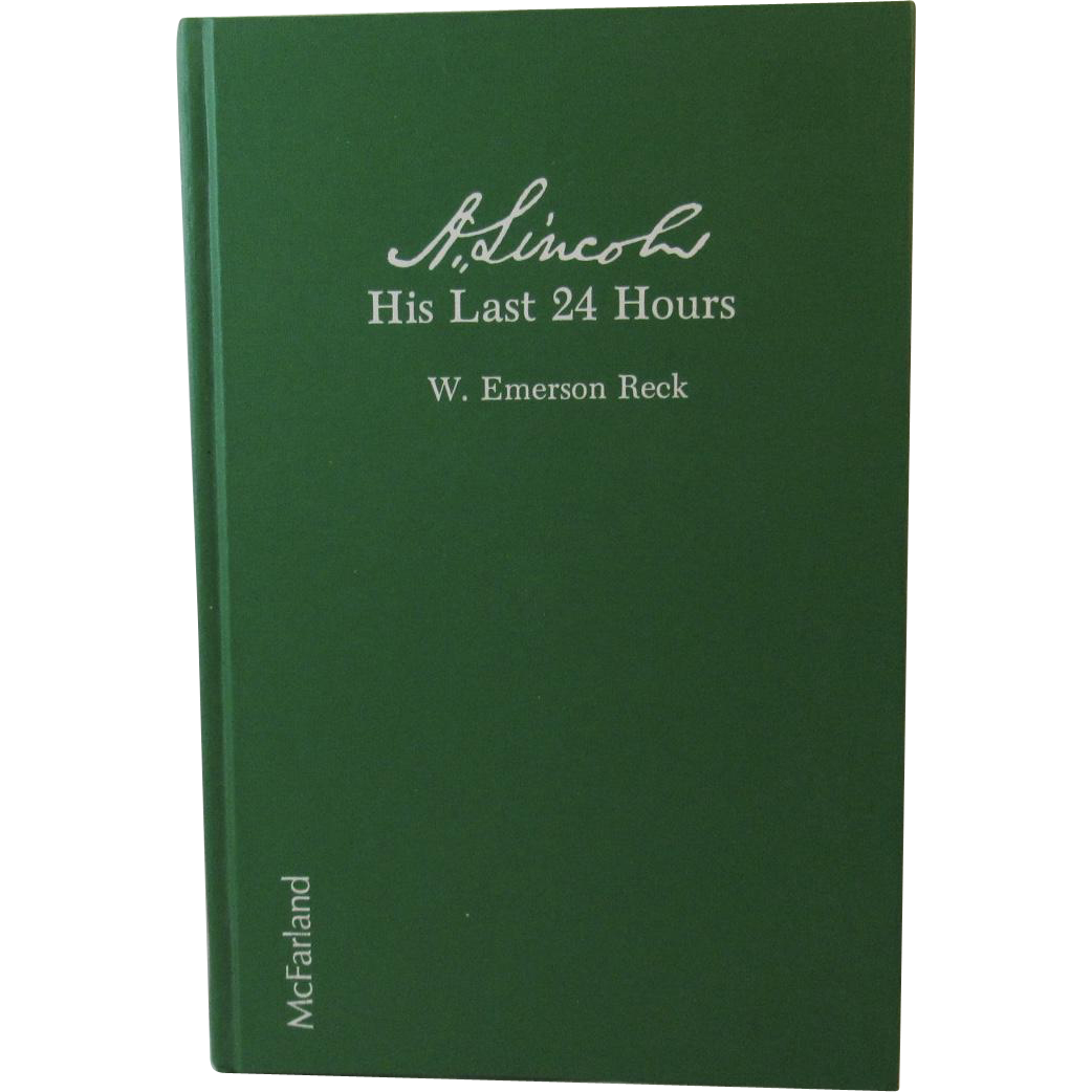 A Lincoln His Last 24 Hours by W. Emerson Reck Assassination Book - Red Tag Sale Item