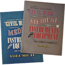 Civil War Pictorial Encyclopedia of Medical Instruments and Equipment Books Vol I and II by Dr. Gordon Dammann