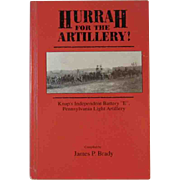 Hurrah for the Artillery Knap's Independent Battery E Pennsylvania Light Artillery Civil War Book