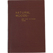 1894 Natural Woods and How to Finish Them Book by Berry Brothers Varnish Works
