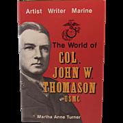 The World of Col. John W. Thomason USMC US Marine Corps Book by Martha Anne Turner