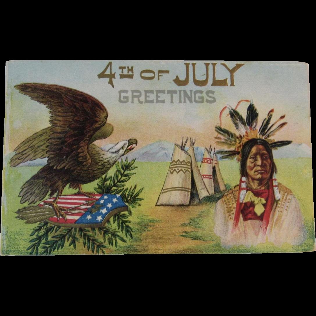 1910 4th Of July Greetings Postcard Embossed Indian Chief Teepee