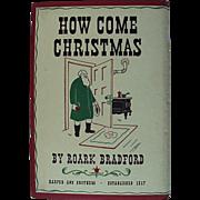 How Come Christmas Hardback Book By Roark Bradford 1948