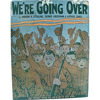 1917 Sheet Music We're Going Over WWI  Soldiers Cheering