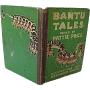 Black Americana Book Bantu Tales Retold By Pattie Price 1938 First Edition