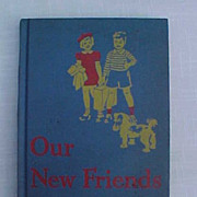 1940 Dick And Jane Reader Our New Friends