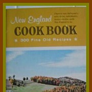 New England Cookbook ~ 300 Fine Old Recipes