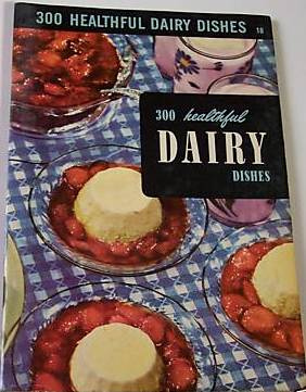 Culinary Arts Institute ~ 300 Healthful Dairy Recipes