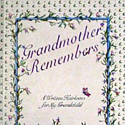 Grandmother Remembers ~ A Written Heirloom for My Grandchild