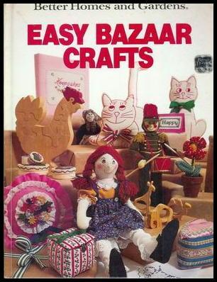Easy Bazaar Crafts ~ Better Homes & Gardens
