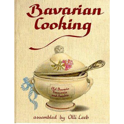 Bavarian Cooking -Old recipes assembled by Olli Leeb