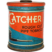 Catcher Rough Cut Pipe Tobacco Advertising Tin Canister Vintage