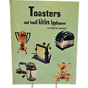 Vintage Collector Book Kitchen Toasters and Small Appliances A Price Guide Copyright 1995
