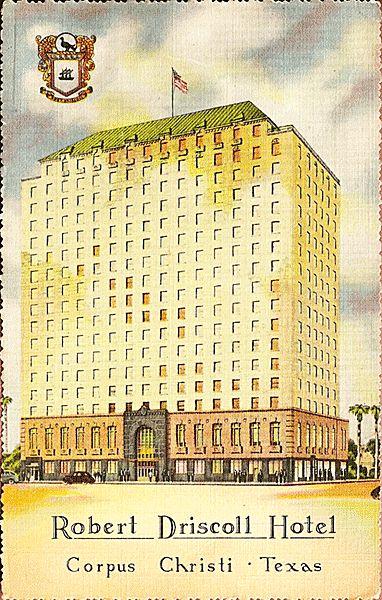 Postcard Of The Robert Driscoll Hotel In Corpus Christi