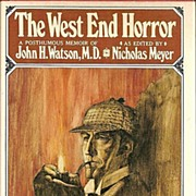 The West End Horror a Posthumous Memoir of John H. Watson, M.D. as Edited by Nicholas Meyer First Edition Published by Clarke, Irwin & Co. Ltd. 1976