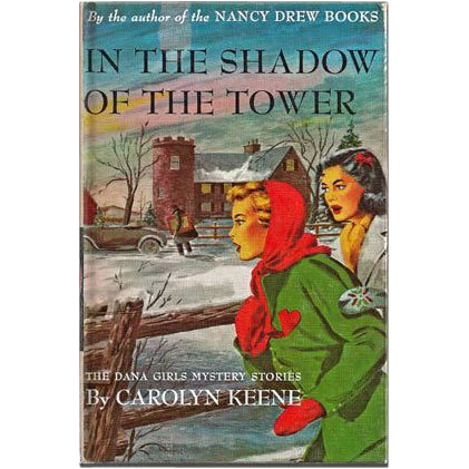 Dana Girls Mystery In the Shadow of the Tower Carolyn Keene