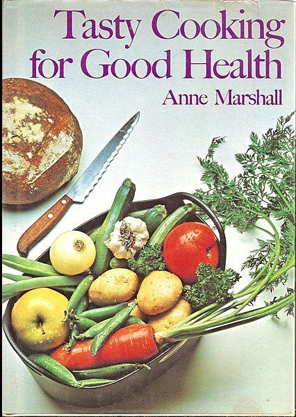 Tasty Cooking for Good Health by Anne Marshall