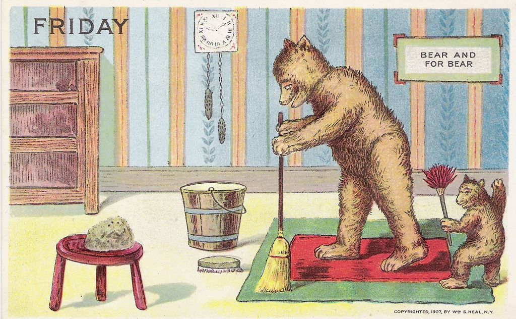 """Friday"" - Bear & For Bear - Cleaning House"