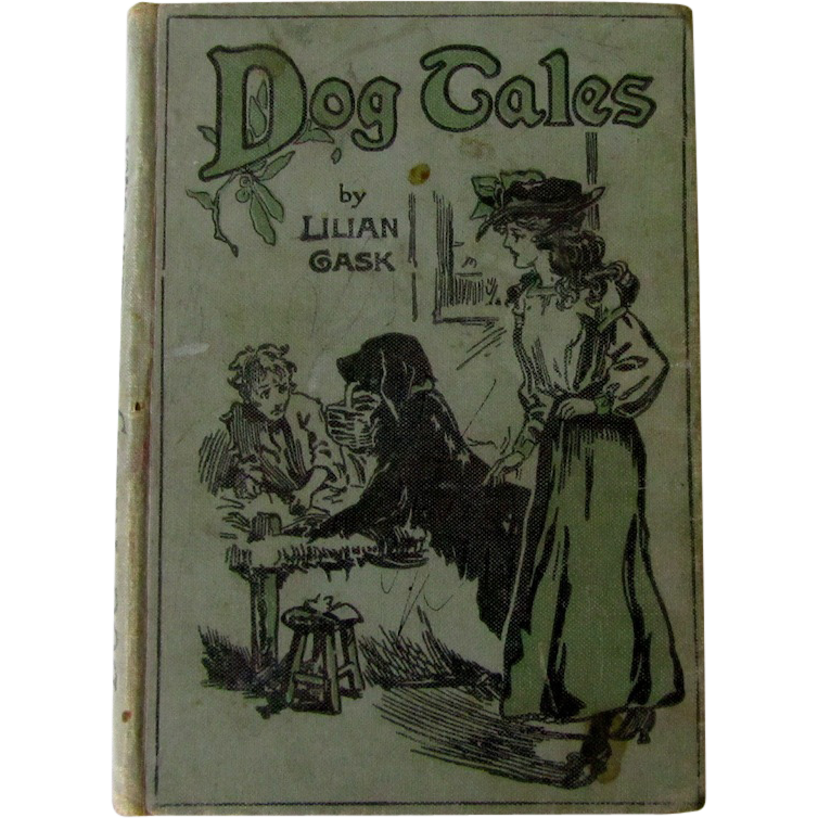 Dog Tales Book by Lilian Gask Antique Childrens