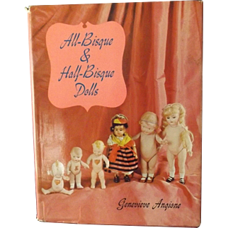 All Bisque and Half Bisque Dolls by Genevieve Angione