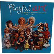 Playful Art--Dolls of American Childhood, 1900-1960, John Axe Collection