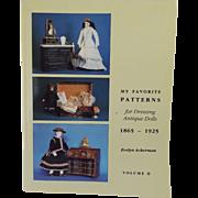 My Favorite Patterns For Dressing Antique Dolls--1865-1925