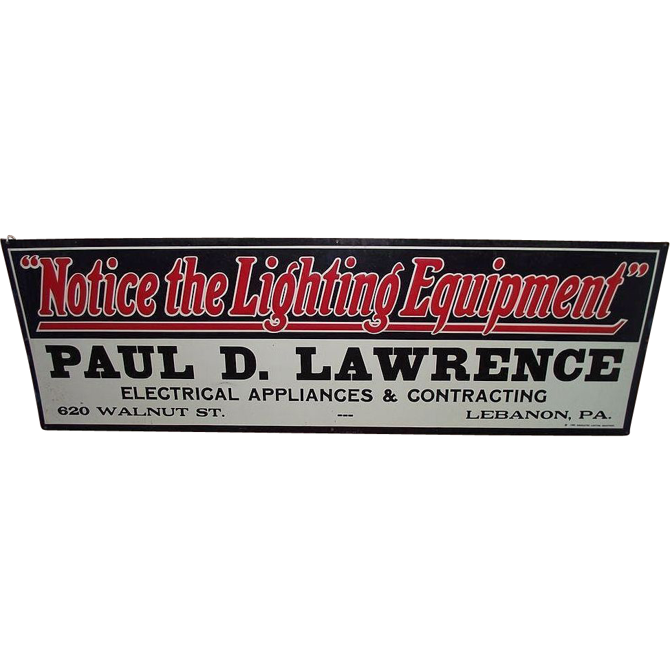 "SOLD * Dated 1923 Metal Sign ""Notice The Lighting Equipment * Paul R. Lawrence * Lebanon,Pa. "" Sign !!!"
