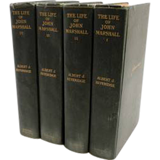 1916 Set of 4 Volumes The Life Of John Marshall by Albert J Beveridge