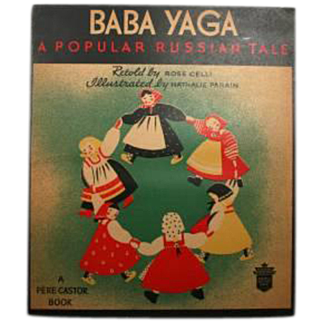 Baba Yaga A Popular Russian Tale Retold By Rose Celli 1935 Illustrated Book