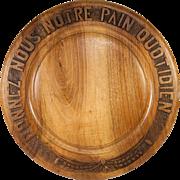 """Antique Hand Carved Black Forest Swiss 13.75"""" Bread Board, Platter: """"Donnez Nous Notre Pain Quotidien"""""""