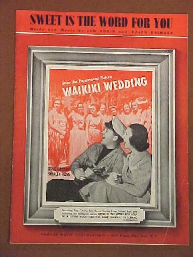 "1937 Movie Sheet Music Bing Crosby  ""Sweet is the Word for You"" from the Paramount Movie WAIKIKI WEDDING."