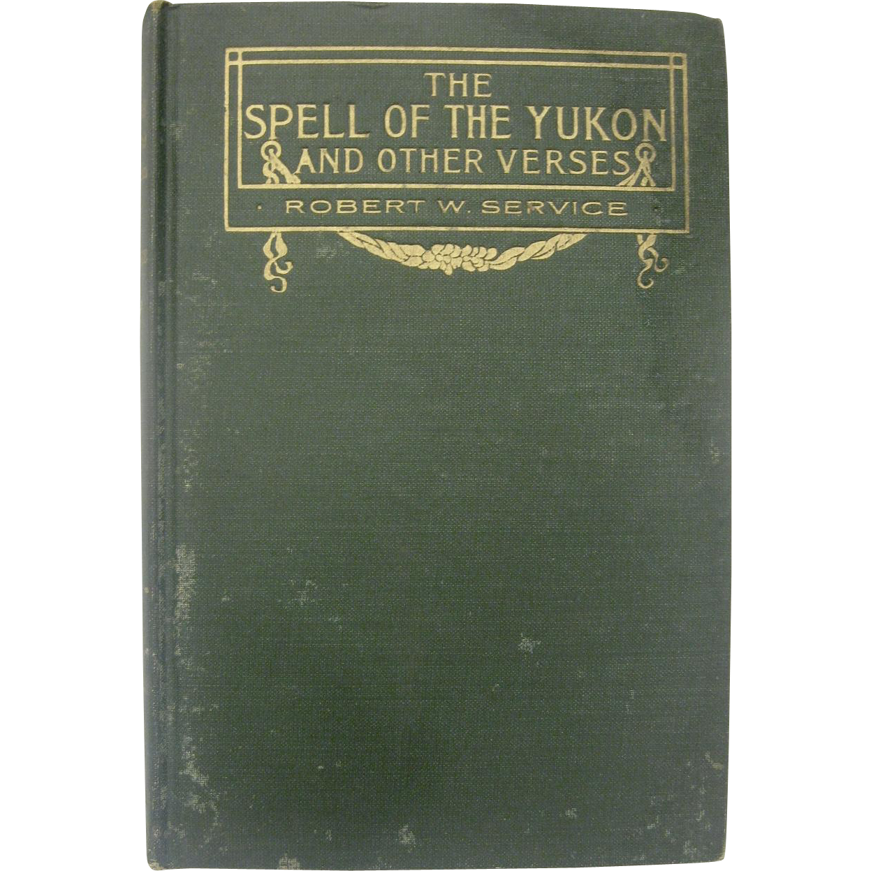 Book: The Spell of the Yukon and Other Verses Robert W Service 1907