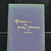 MUSIC - It's Ideals and Methods - Book - 1897