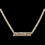 """Vintage 14k Gold ASHLEY Nameplate Necklace ~ 17 1/2"""""""