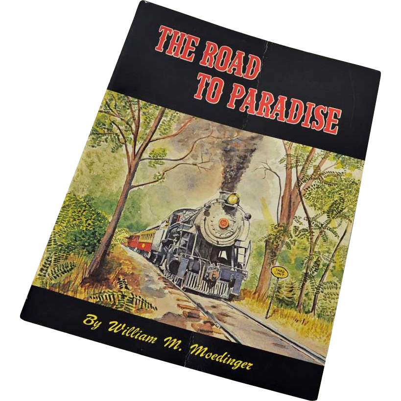 The Road to Paradise Train History Book