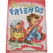 1950 Bobby's Friends Children's Book