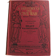 1912 A History Of The Civil War Brady Photographs