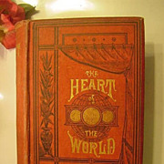 Antique 1883 Heart of the World Illustrated Victorian Home Book Morality Domestic Happiness Marriage