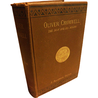 1882 First Edition Oliver Cromwell The Man and His Mission Victorian Antique Book England Biography Charles I Civil War