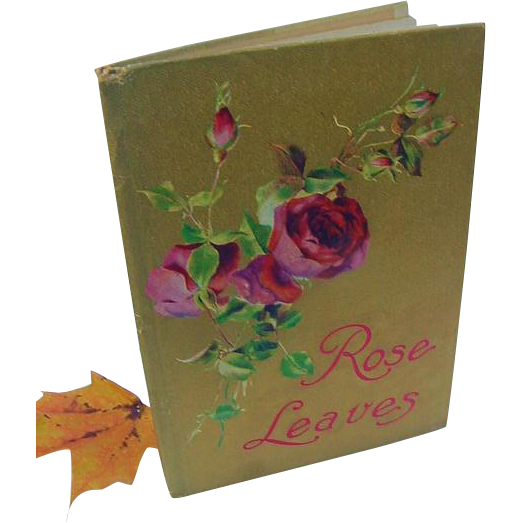 Rose Leaves 1909 Edwardian Poetry Poems all on Roses Illustrated with Lithograph Color Plates Antique Gift Book Decorative Display
