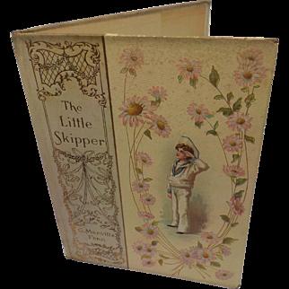 Victorian 1900 The Little Skipper Nautical Navy Sailor Ship Story Children Book Bravery & Character