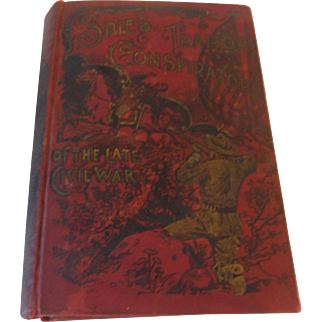 1894 Antique Victorian Spies Traitors and Conspirators of the Late Civil War by General La Fayette Baker Secret Service Civil War Illustrated Book Great Rebellion
