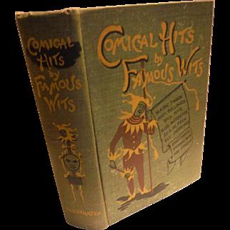 1900 Comical Hits By Famous Hits Victorian Antique Book Wit Humor Satire Ridicule Pathos Mark Twain Josh Billings Eli Perkins Robert Burdette Irish Negro Dutch Political Women Doctors
